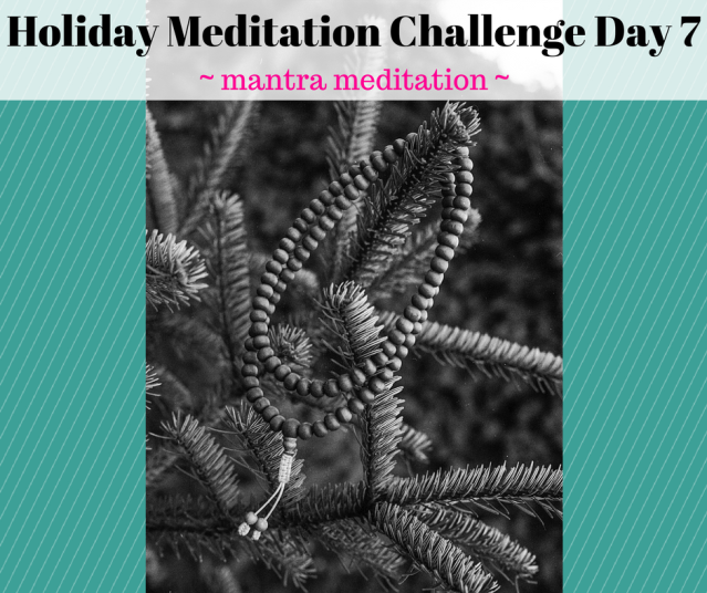 Holiday Meditation Challenge Day 7